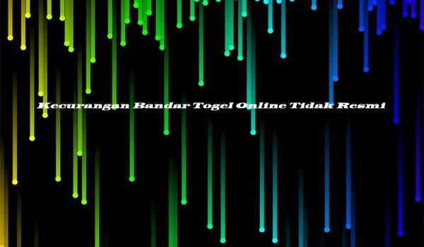 Kecurangan Bandar Togel Online Tidak Resmi